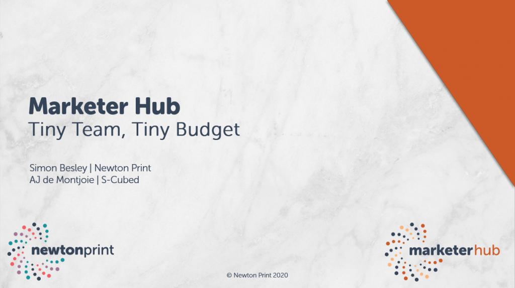 Marketer Hub webinar - Tiny Team, Tiny Budget